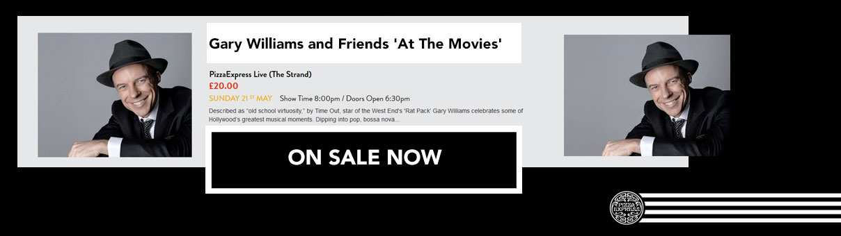 Gary Williams and Friends 'At The Movies' at PizzaExpress Live (The Strand)