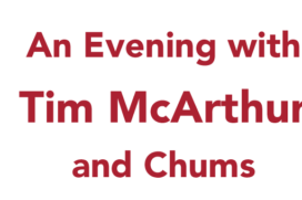 An Evening with Tim McArthur and Chums