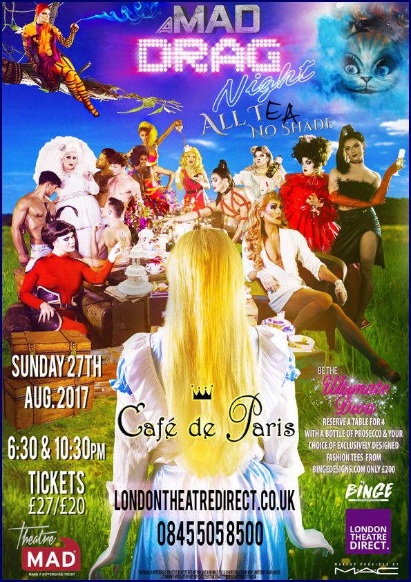 A MAD Drag Night – All T, No Shade!  2017 – £7,131 Raised