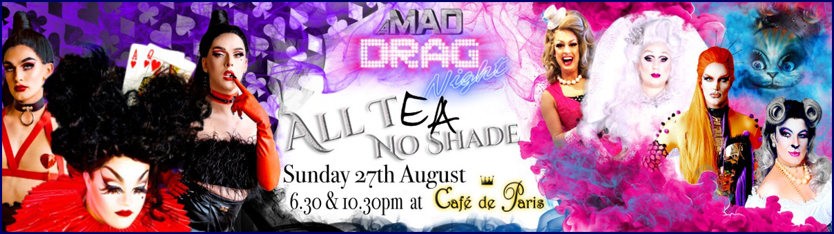 £7,131 Raised – A MAD Drag Night 2017 – All T, No Shade