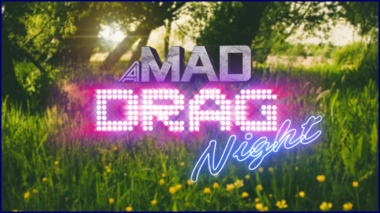 A MAD Drag Night – All T, No Shade!  2017