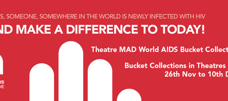 Theatre MAD World AIDS Bucket Collection Appeal 2018