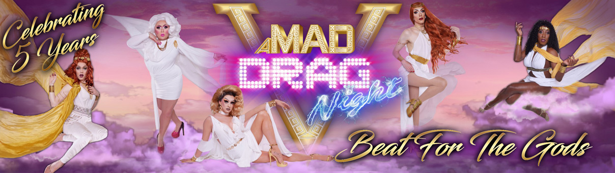 £12,200 Raised – A MAD Drag Night 2019 – Beat For The Gods