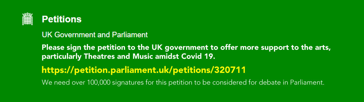Government Petition: Offer more support to the arts (particularly Theatres and Music) amidst COVID-19